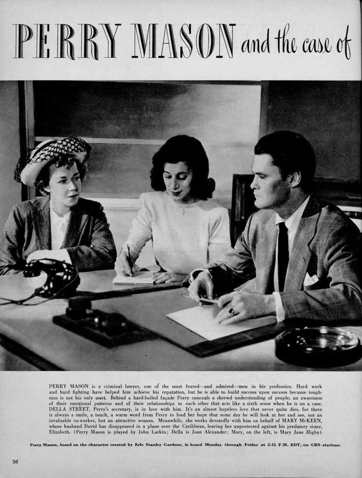 Perry Mason Radio Show.  John Larkin as Perry Mason, Joan Alexander as Della Street, Mary Jane Higby as Mary McKeen.  From Radio Mirror, July 1948.  From the Jim Davidson Collection.