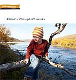 Allemansrätten - på lätt svenska.