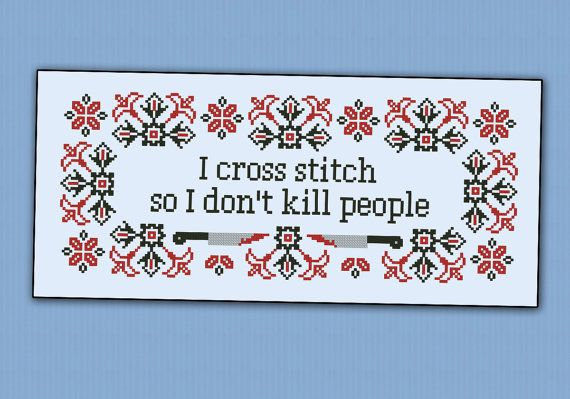 Hey, I found this really awesome Etsy listing at https://www.etsy.com/listing/173325408/i-cross-stitch-quote-pdf-cross-stich
