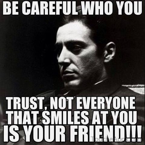 Be Careful Who You Trust Tags Quotes Sayings Life Quotes