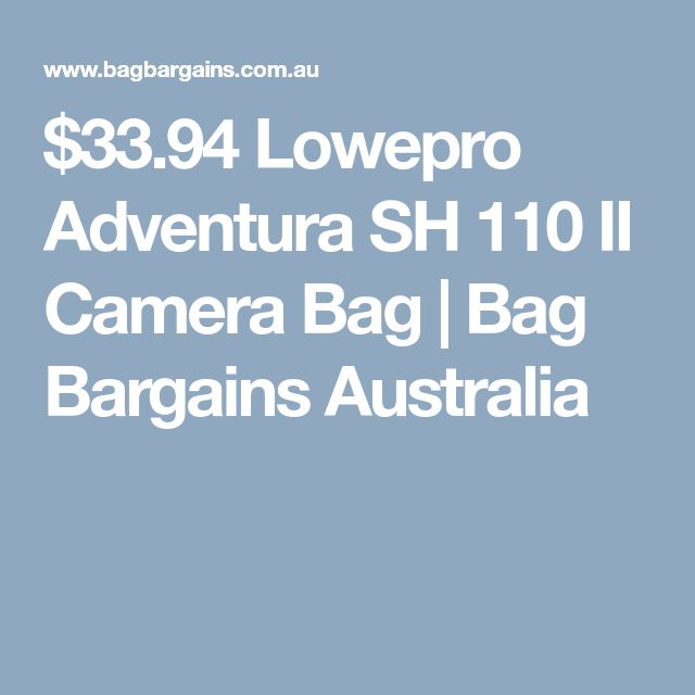 $33.94 Lowepro Adventura SH 110 II Camera Bag   Bag Bargains Australia