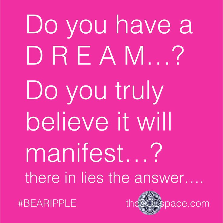 Do you have a DREAM…? Do you truly believe it will manifest…? there in lies the answer….  BE AWARE TO BE Download your FREE #BeARipple LOVE CONSCIOUSNESS frequency meditation now @ www.theSOLspace.com/meditation