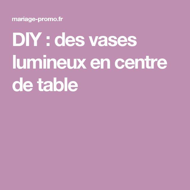 DIY : des vases lumineux en centre de table