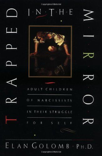 Trapped in the Mirror: Adult Children of Narcissists in their Struggle for Self by Elan, PhD Golomb http://www.amazon.com/dp/0688140718/ref=cm_sw_r_pi_dp_nLJ6tb1KHC56N