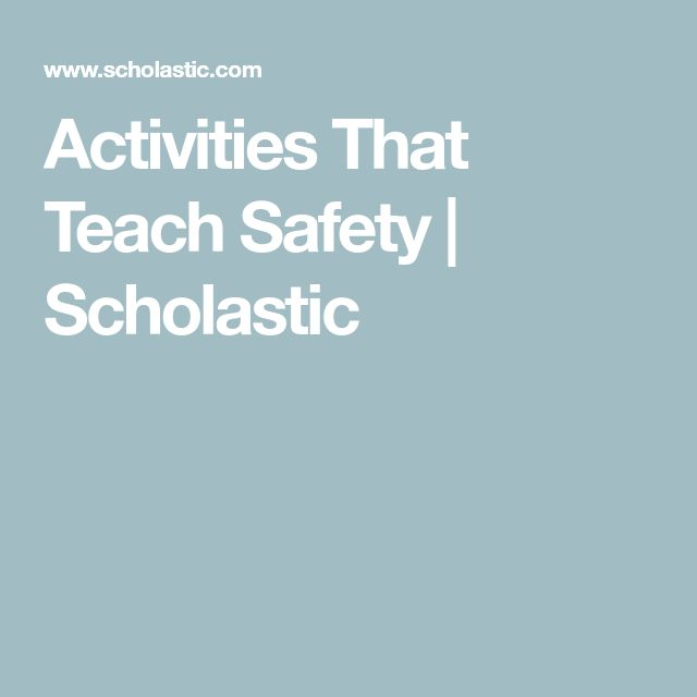 Activities That Teach Safety   Scholastic