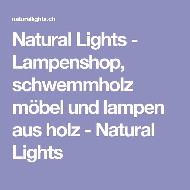 Natural Lights   Lampenshop, Schwemmholz Möbel Und Lampen Aus Holz   Natural  Lights