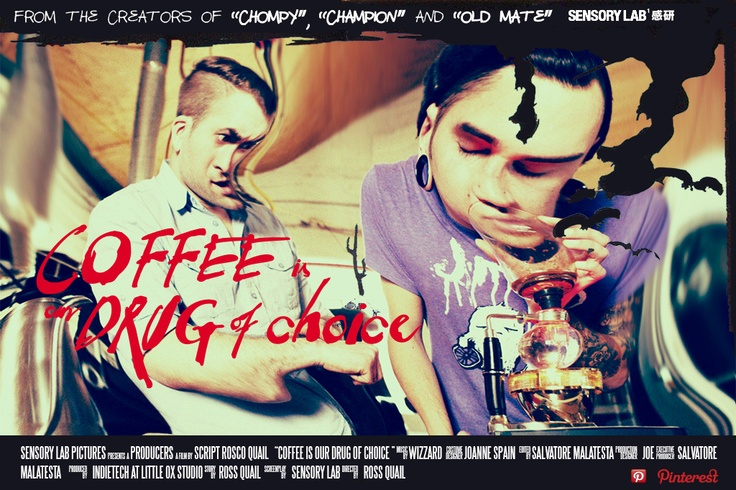 coffee is our drug of choice