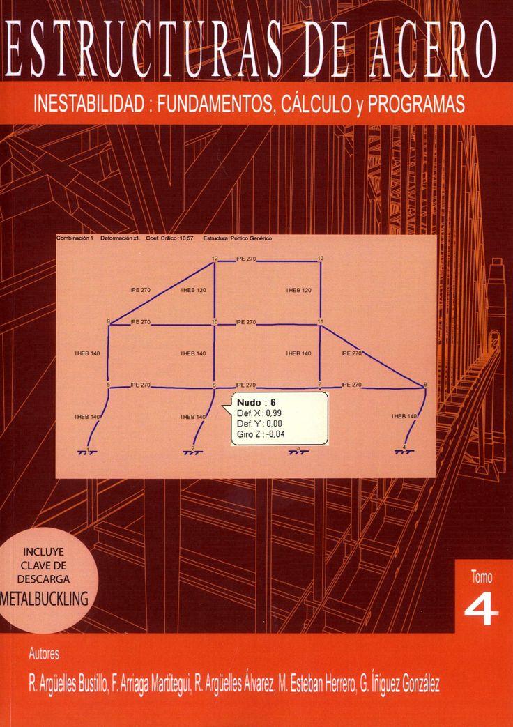 Estructuras de acero : inestabilidad: Fundamentos, cálculo y programa.4 / Ramón Argüelles Bustillo … [et al.].-- Madrid : Bellisco, 2016.