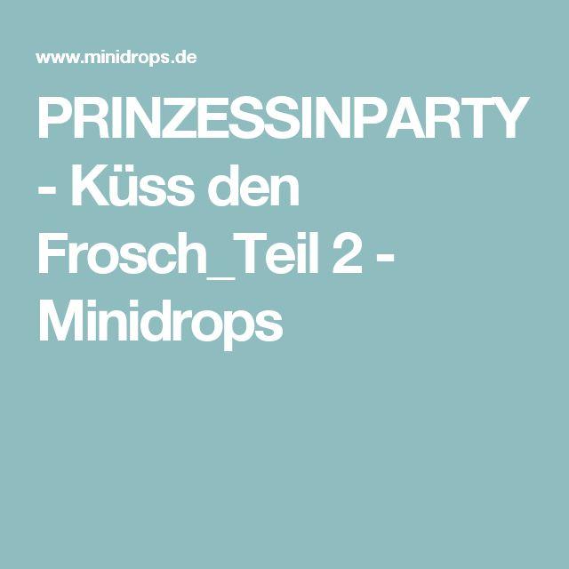 PRINZESSINPARTY - Küss den Frosch_Teil 2 - Minidrops