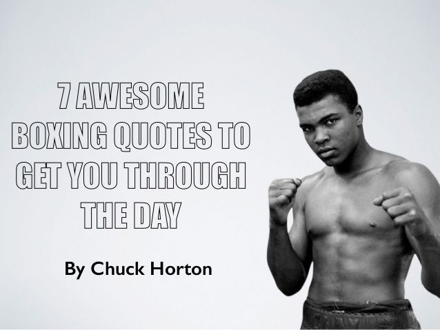Seven Awesome Boxing Quotes to Get You Through the Day http://www.slideshare.net/chuckhorton/7-awesome-boxing-quotes-to-get-you-through-the-day