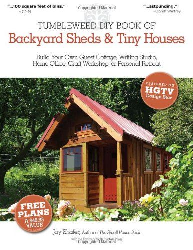 The Tumbleweed DIY Book of Backyard Sheds and Tiny Houses: Build your own guest cottage, writing studio, home office, craft workshop, or personal retreat (Jay Shafer)   Used Books from Thrift Books