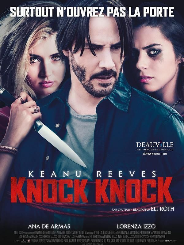 Knock Knock    Support: BluRay 1080    Directeurs: Eli Roth    Année: 2015 - Genre: Horreur / Thriller - Durée: 99 m.    Pays: Chile / United States of America - Langues: Français, Anglais    Acteurs: Keanu Reeves, Lorenza Izzo, Ana de Armas, Aaron Burns, Colleen Camp, Ignacia Allamand, Antonio Quercia, Dan Baily, Megan Baily, Otto