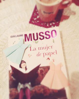 ....Libros a la taza: Guillaume Musso - La mujer de papel