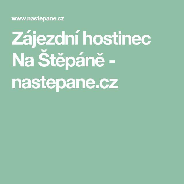 Zájezdní hostinec  Na Štěpáně - nastepane.cz BOSÝ PARK