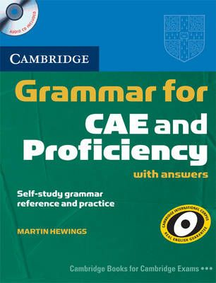 Hewings, Martin. Grammar for CAE and Proficiency : with answers. Cambridge : Cambridge University Press, 2009. 296 p. + 2 discos (CD-DA). ISBN 978-0-521-71375-7 Catálogo UPM: http://marte.biblioteca.upm.es/uhtbin/cgisirsi/x/y/0/05?searchdata1=978-0-521-71375-7{020}