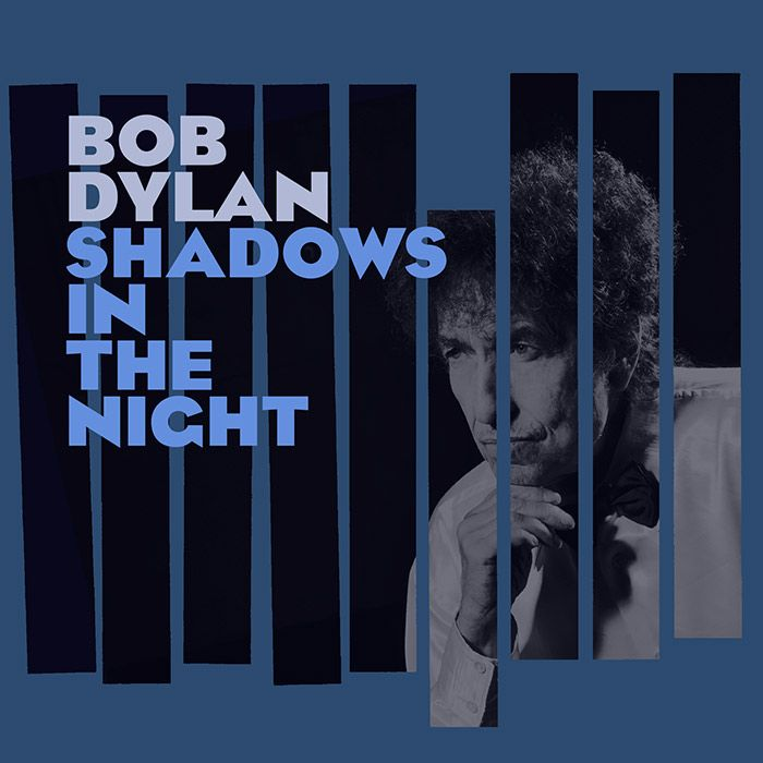 "Bob Dylan ""Shadows In The Night"" 