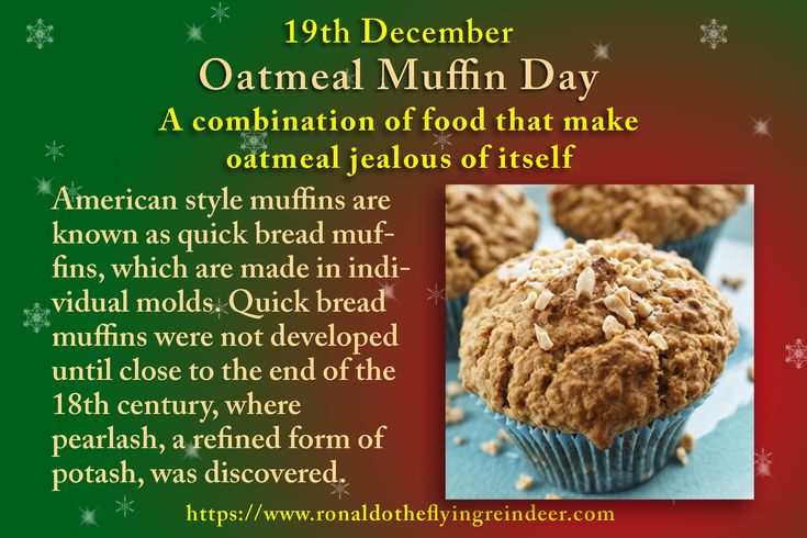 #today 19th December is #OatmealMuffinDay #NationalHardCandyDay  Oatmeal Muffins are often complemented by raisins, bananas, blueberries and other healthy fruits.  #oatmeal #Muffin  #OatmealMuffin #muffins #MuffinDay #muffin