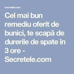 Cel mai bun remediu oferit de bunici, te scapă de durerile de spate în 3 ore - Secretele.com
