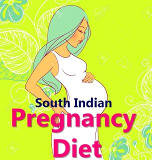 INDIAN DIET RECIPES: Pregnancy Diet Chart for 1st Trimester | South Indian