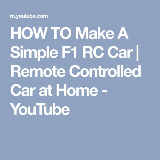HOW TO Make A Simple F1 RC Car   Remote Controlled Car at Home - YouTube