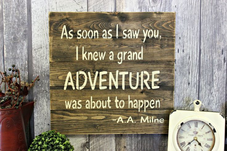 As Soon As I Saw You, I Knew A Grand Adventure Was About To Happen. Rustic Decor. Country Decor. Wood Sign. Distressed. Made In Canada. by WhereTheCrowFliesCA on Etsy
