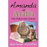 Amanda in Arabia: The Perfume Flask (Paperback)By Darlene Foster