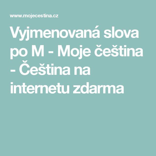 Vyjmenovaná slova po M - Moje čeština - Čeština na internetu zdarma