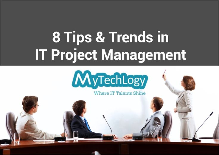 8 Tips & Trends in IT Project Management every Project Manager should know. ‪#‎projectmanagement‬
