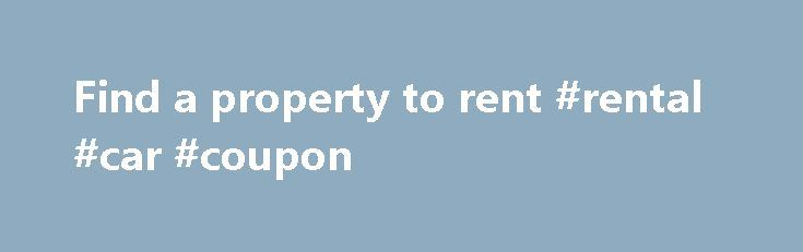 Find a property to rent #rental #car #coupon http://renta.remmont.com/find-a-property-to-rent-rental-car-coupon/  #find properties to rent # Find a property to rent UK s number one property website for properties for sale and to rent Search over a Million properties for sale and to rent from the top estate agents and. Use our quote service to find qualified and reliable removal companies. www.rightmove.co.uk/ Prime property to let across the UK from PrimeLocation. Find houses and flats to…