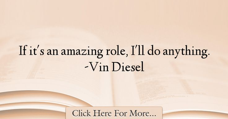 Vin Diesel Quotes About Amazing - 2187