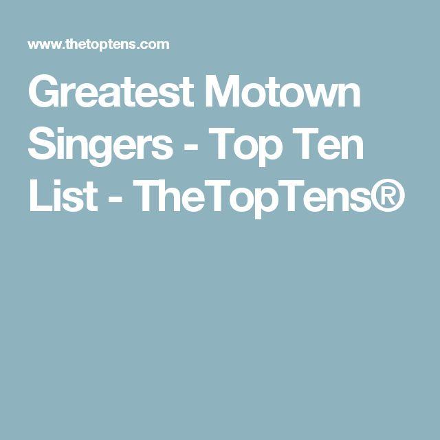 Greatest Motown Singers - Top Ten List - TheTopTens®