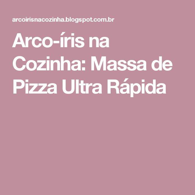 Arco-íris na Cozinha: Massa de Pizza Ultra Rápida