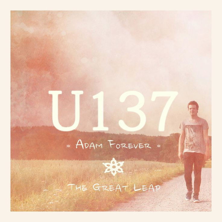 Adam Forever / The Great Leap by U137