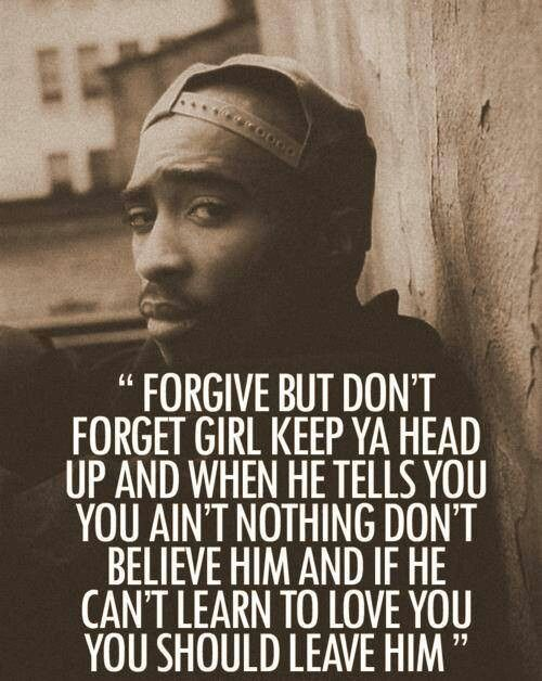Don't forget girl keep ya head up