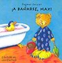 ¡A bañarse, Max! / Dagmar Geisler. Primero, Max no quiere bañarse, pero después chapotea y se divierte con sus juguetes. Ya sea en el baño, en el comedor, en el parque o con el triciclo, Max y su hermana Tina comen, juegan y viven situaciones cotidianas llenas de buen humor.