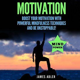 "Another must-listen from my #AudibleApp: ""Motivation: Boost Your Motivation with Powerful Mindfulness Techniques and Be Unstoppable"" by James Adler, narrated by Kim Holmes."