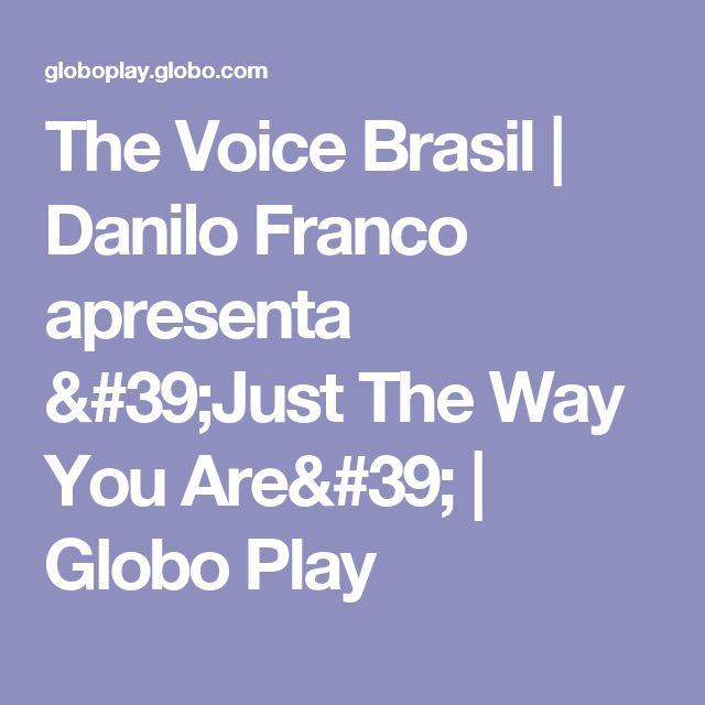 The Voice Brasil | Danilo Franco apresenta 'Just The Way You Are' | Globo Play