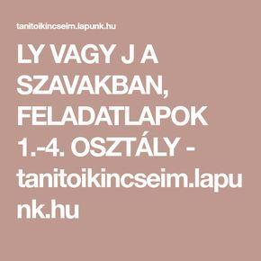 LY VAGY J A SZAVAKBAN, FELADATLAPOK 1.-4. OSZTÁLY - tanitoikincseim.lapunk.hu