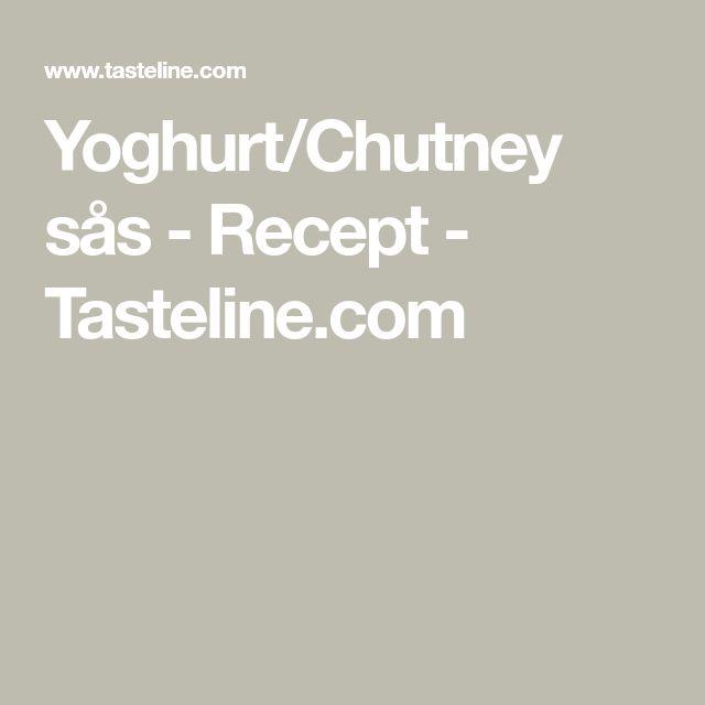 Yoghurt/Chutney sås - Recept - Tasteline.com