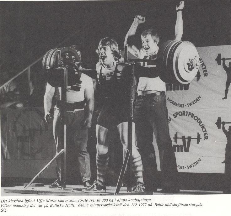 1977 Baltic Club Malmö kraftsportgala Baltiska Hallen,där Ulf Morin var den första att klara 300 kg i knäböjning,3000 åskådare(även året efter)