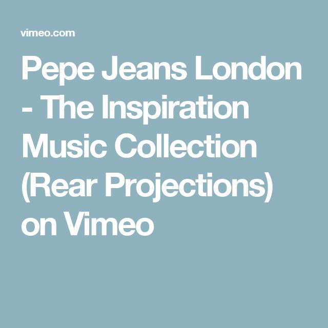 Pepe Jeans London - The Inspiration Music Collection (Rear Projections) on Vimeo