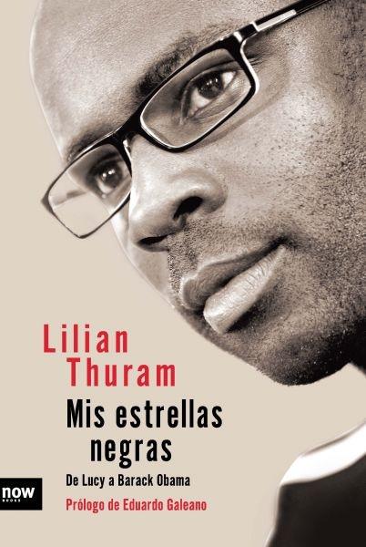 Mis estrellas negras : de Lucy a Barack Obama / Lilian Thuram. Ara Llibres - Now Books, 2012