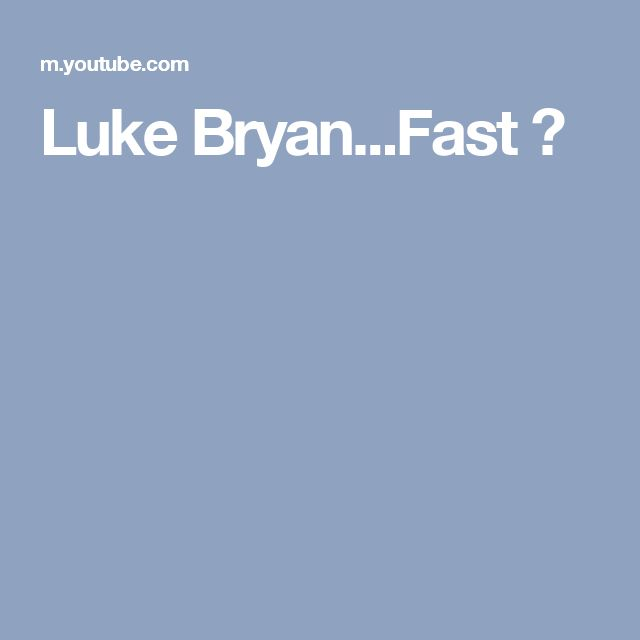 Luke Bryan...Fast 💗