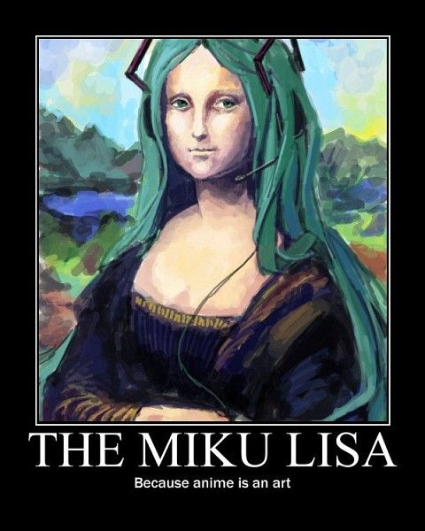 I KNOW VOCALOID IS NOT AN ANIME however I still like this pin so shut up Tags: Hatsune Miku, Vocaloid, Demotivational Poster