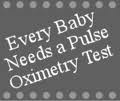 State advocate in Maine for mandatory Pulse Oximetry Testing on newborns.  This will save lives.