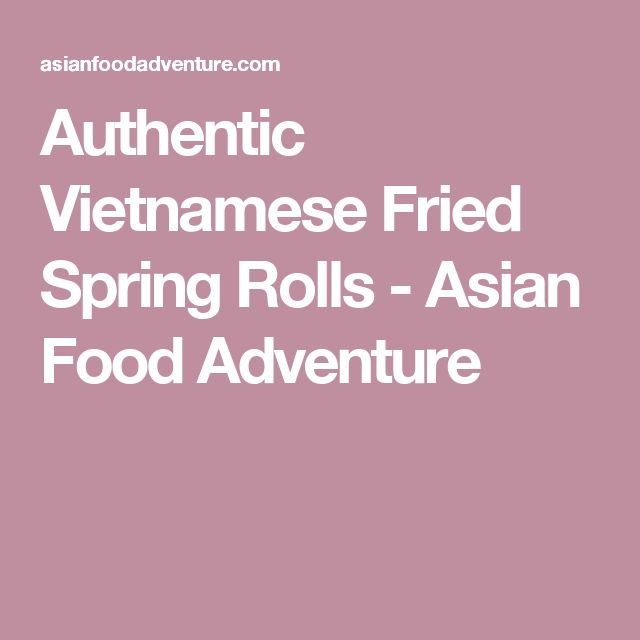 Authentic Vietnamese Fried Spring Rolls - Asian Food Adventure