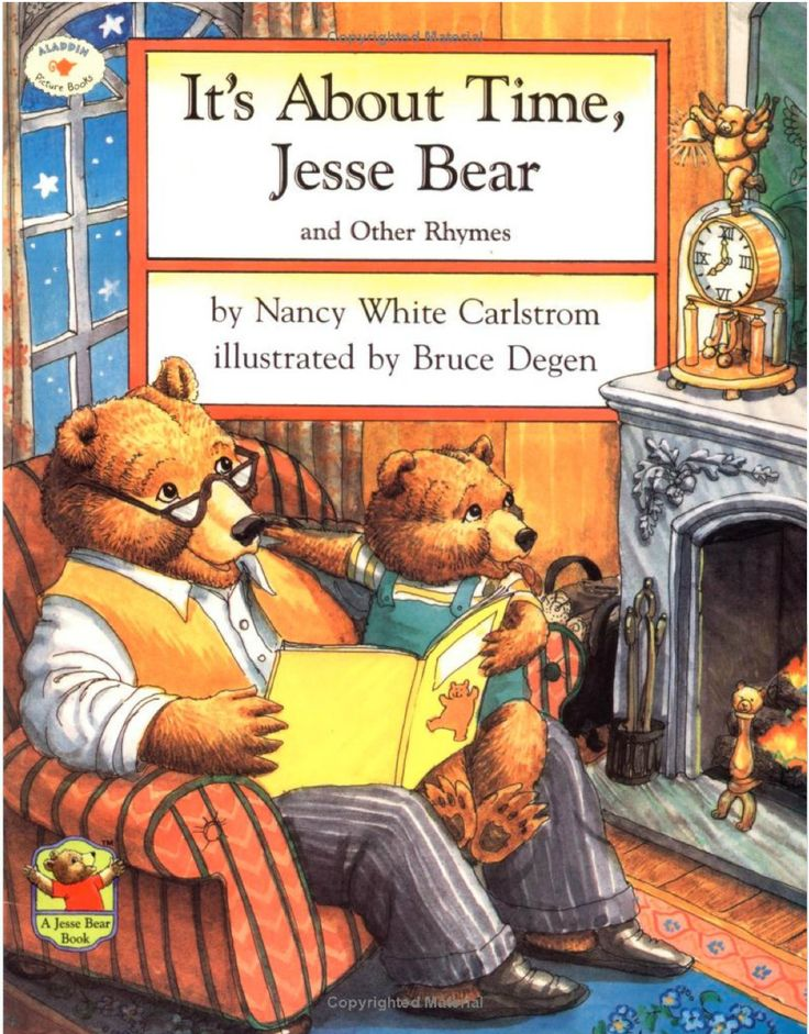 """""""It's About Time, Jesse Bear and Other Rhymes"""" by Nancy White Carlstrom, illustrated by Bruce Degen, 1990 (http://www.amazon.com/About-Time-Jesse-Other-Rhymes/dp/0689818491/ref=pd_sim_b_7)"""