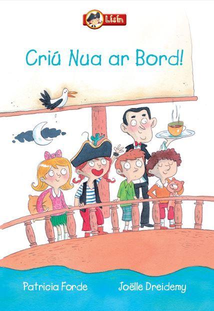 Lísín Criú Nua ar bord! Fourth title in this series Gaeilge Irish Children Book Fiction Independent Readers Futa FAta