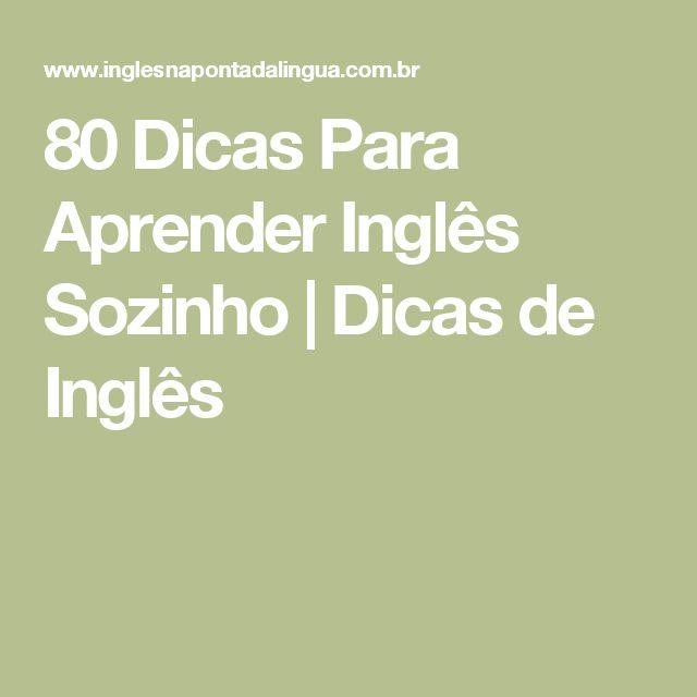 80 Dicas Para Aprender Inglês Sozinho | Dicas de Inglês