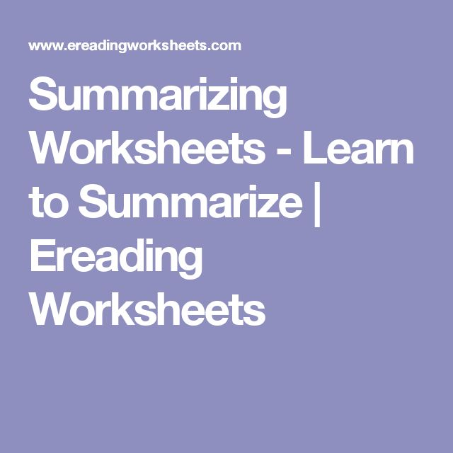 Summarizing Worksheets - Learn to Summarize | Ereading Worksheets